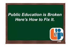 Public Education Is Broken: Here's How To Fix It