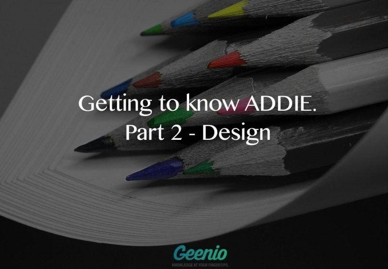 Getting To Know ADDIE: Part 2 - Design