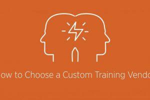 5 Tips To Choose A Custom Training Vendor