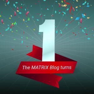 The MATRIX Blog Celebrates Its 1 Year Anniversary
