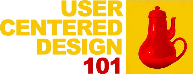 User-Centered Design 101