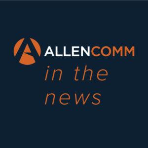 AllenComm Earns 21 Awards For Custom Corporate Training